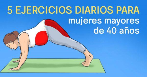 ¡Las mujeres después de los 40 deben realizar estos 5 ejercicios todos los días!