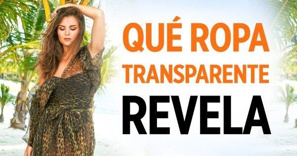 Lo que las mujeres que usan ropa transparente realmente quieren revelar